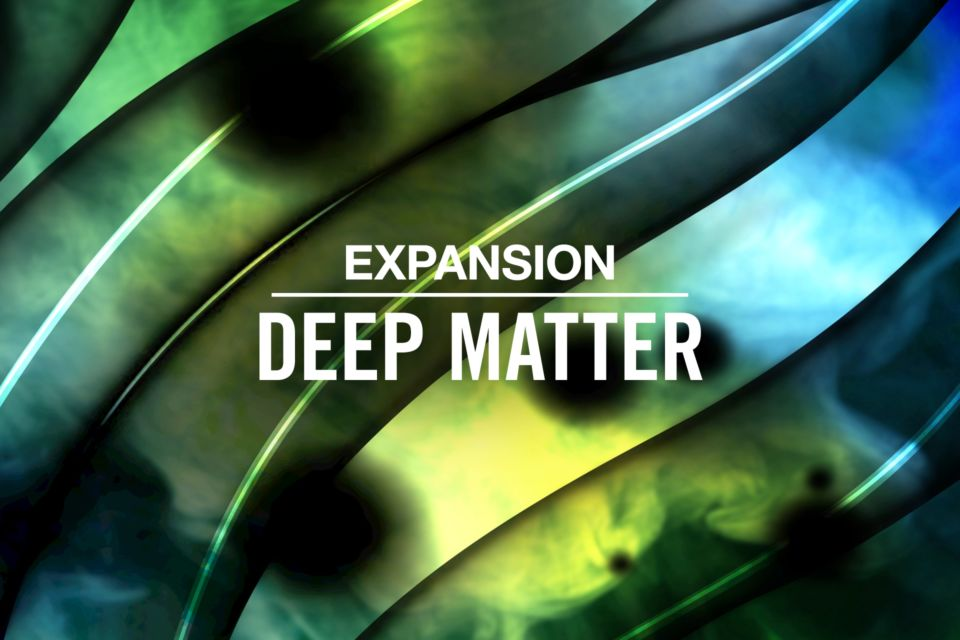 Komplete : Expansions : Deep Matter | Products