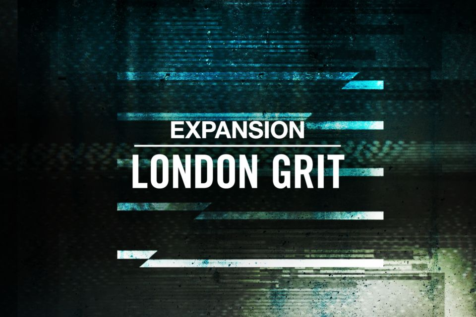 Komplete : Expansions : London Grit   Products